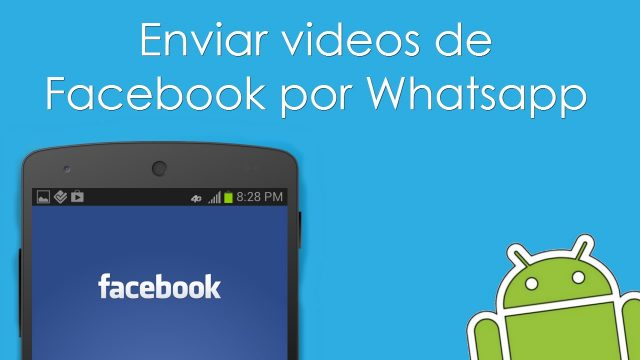 Compartir video de Facebook en Whatsapp